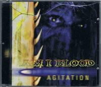 AM I BLOOD/AGITATION