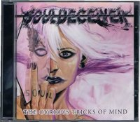 SOULDECEIVER/THE CURIOUS TRICKS OF MIND