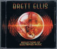 BRETT ELLIS/REFLECTIONS OF ELECTRIFIED MUSIC