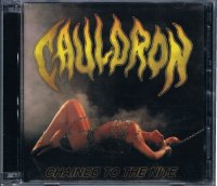 CAULDRON/CHAINED TO THE NITE(2CD)