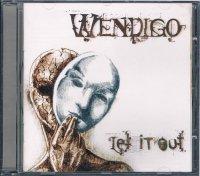 WENDIGO/LET IT OUT