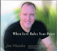 JIM VILANDRE/WHEN LOVE RULES YOUR HEART