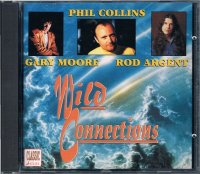 PHIL COLLINS,GARY MOORE,ROD ARGENT/WILD CONNECTIONS