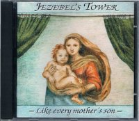 JEZEBEL'S TOWER/LIKE EVERY MOTHER'S SON