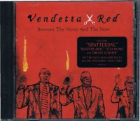 Vendetta Red/Between The Never And The Now