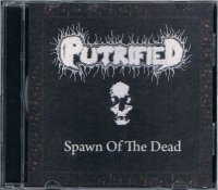PUTRIFIED/SPAWN OF THE DEAD