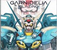 GARNiDELiA/BLAZING(限定アニメ盤/CD+DVD)
