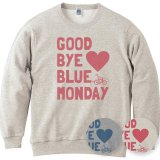 GOOD BYE BLUE MONDAY<br> 裏毛クルーネック<br>スウェット<br>