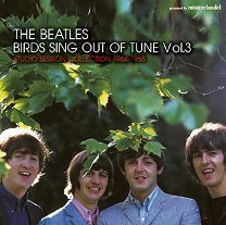 The Beatles(ビートルズ)/BIRDS SING OUT OF TUNE VOL.3 【CD】