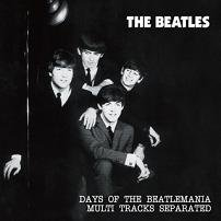 The Beatles(ビートルズ)/DAYS OF THE BEATLEMANIA MULTI TRACKS SEPARATED【2CD】