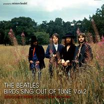 The Beatles(ビートルズ)/BIRDS SING OUT OF TUNE VOL.2 【CD】