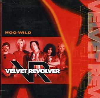 Velvet Revolver(ヴェルヴェット・リヴォルヴァー)/HOG-WILD【CDR】