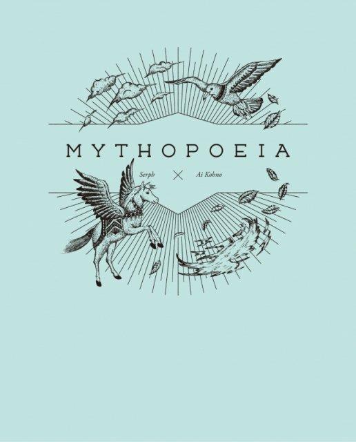 Serph x 河野愛 / MYTHOPOEIA
