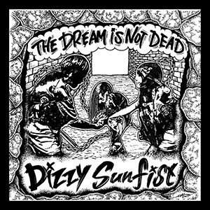 【Dizzy Sunfist】THE DREAM IS NOT DEAD