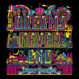 【Dizzy Sunfist】DREAMS NEVER END