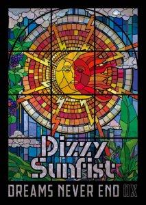 【Dizzy Sunfist】DREAMS NEVER END DX【Blu-ray】