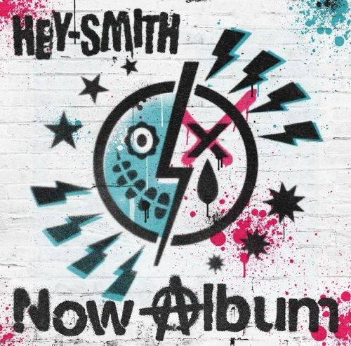 【HEY-SMITH】Now Album