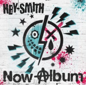 【HEY-SMITH】Now Album