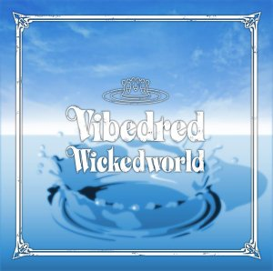 【VIBEDRED】Wicked world