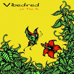 【VIBEDRED】Let There Be