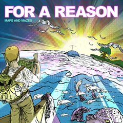 【FOR A REASON】MAPS AND MAZES