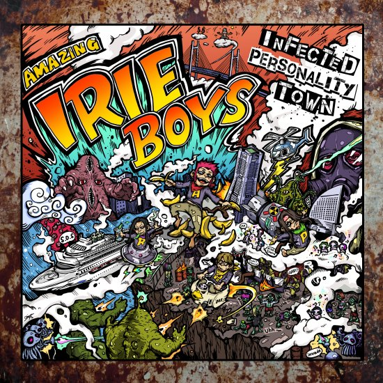 【IRIE BOYS】INFECTED PERSONALITY TOWN