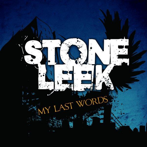 【STONE LEEK】MY LAST WORDS