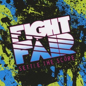 【FIGHT FAIR】SETTLE THE SCORE