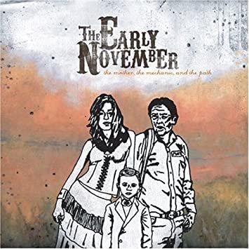 【The Early November】ザ・マザー ザ・メカニック アンド ザ・パス