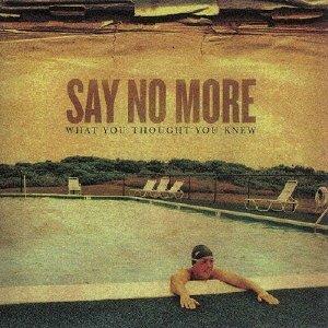 【Say No More】ホワット・ユー・ソート・ユー・ニュー