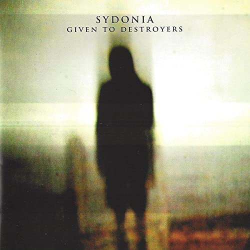 【Sydonia】GIVEN TO DESTROYERS
