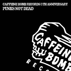 【various artists】CAFFEINE BOMB RECORDS 5TH ANNIVERSARY -PUNKS NOT DEAD-