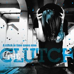 【THE CLUTCH】A Stitch In Time Saves Nine