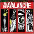 【I AM THE AVALANCHE】アイ・アム・ザ・アバランチ