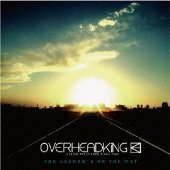 【OVERHEADKiNG】THE ANSWER'S ON THE WAY