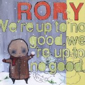 【RORY】We're Up To No Good, We're Up To No Good