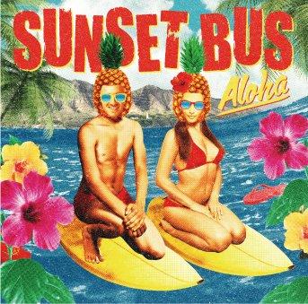【SUNSET BUS】ALOHA