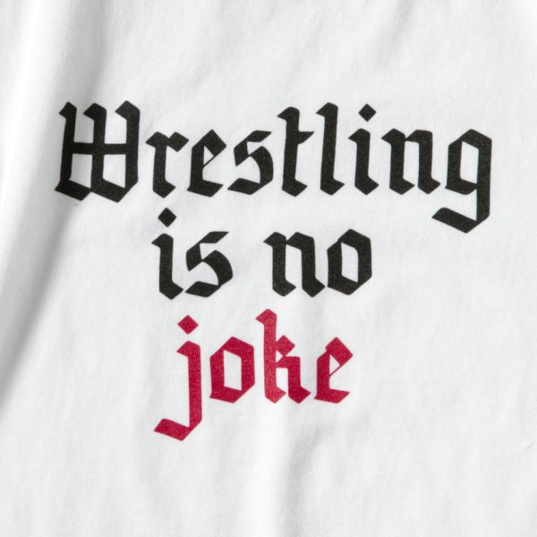 WRESTLING IS NO JOKE designed by Letterboy