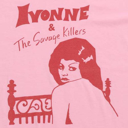 IVONNE & THE SAVAGE KILLERS Produced by Tomoo Gokita