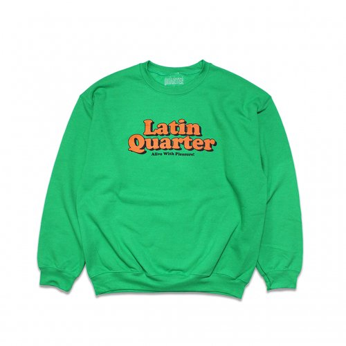 LATIN QUARTER-PLEASURE! CREW NECK(GREEN)<img class='new_mark_img2' src='//img.shop-pro.jp/img/new/icons5.gif' style='border:none;display:inline;margin:0px;padding:0px;width:auto;' />