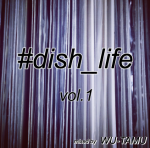 【MIX CD】#dish_life VOL.1 -DJ WU-TAMU<img class='new_mark_img2' src='https://img.shop-pro.jp/img/new/icons5.gif' style='border:none;display:inline;margin:0px;padding:0px;width:auto;' />