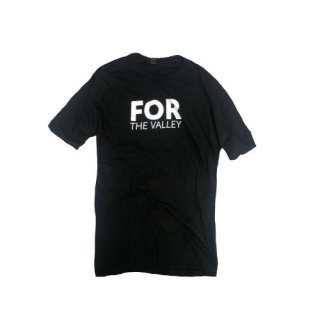 [USED] FOR THE VALLEY T-SHIRT
