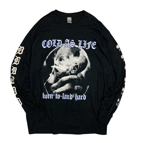 COLD AS LIFE BORN TO LAND HARD L/S T-SH