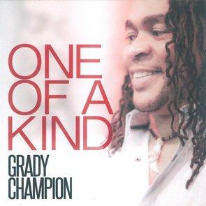 Grady Champion / One Of A Kind...