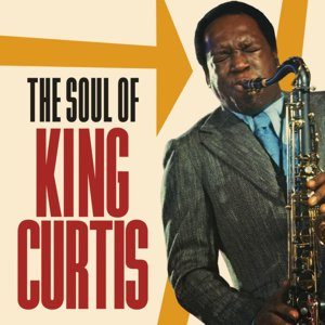 King Curtis / The Soul Of King Curtis (2CD) (2019/8) - BSMF RECORDS