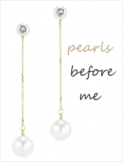pearls before me